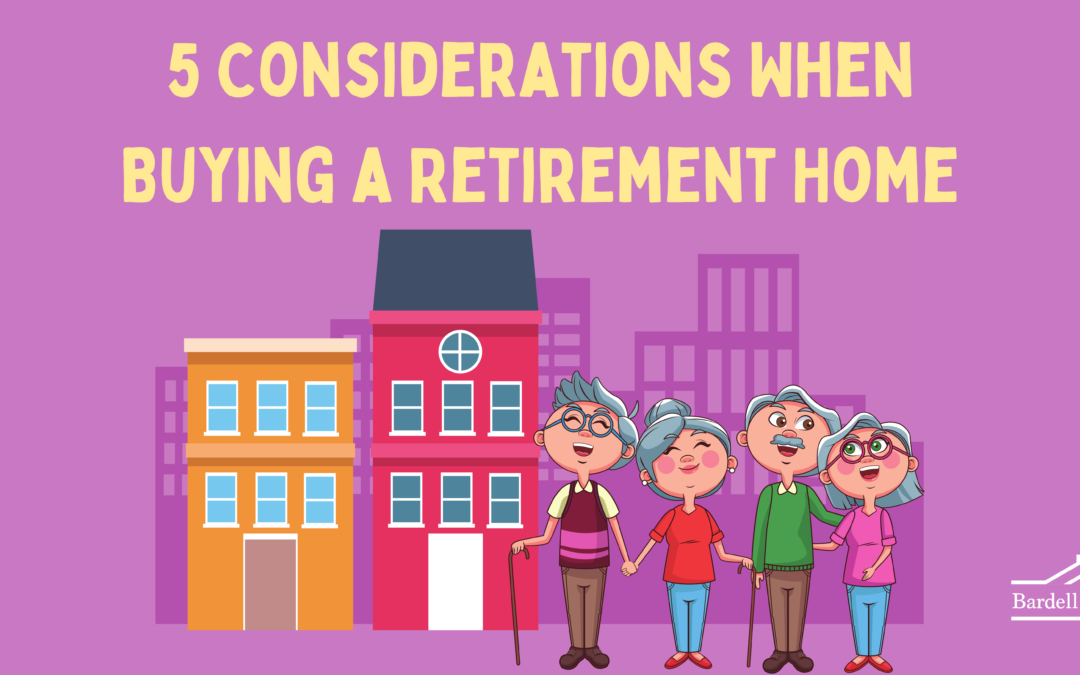 5 Considerations When Buying a Retirement Home